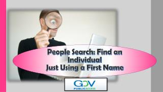 People Search: Find an Individual Just Using a First Name