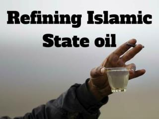 Refining Islamic State oil