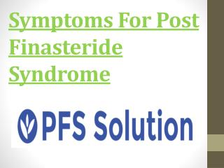 Symptoms For Post Finasteride Syndrome