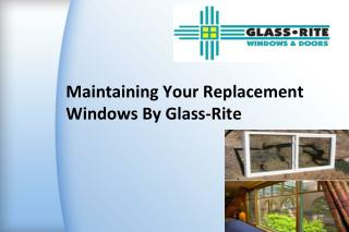 Maintaining Your Replacement Windows By Glass-Rite