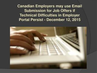 Canadian Employers may use Email Submission for Job Offers if Technical Difficulties in Employer Portal Persist