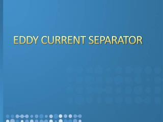 Eddy Current Separator Manufacturers in India,Eddy Current Separator Manufacturers,Eddy Current Separator Manufacturer i
