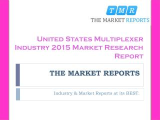 United States Capacity, Production, Import, Export, Sales, Price, Cost and Revenue of Multiplexer Forecast Report