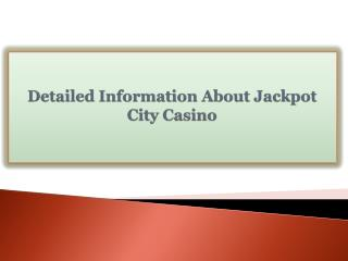 Detailed Information About Jackpot City Casino