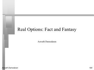 Real Options: Fact and Fantasy