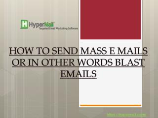 How to send mass emails or in other words blast emails