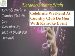 Celebrate Weekend At Country Club De Goa With Karaoke Event
