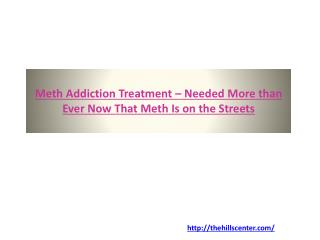 Meth Addiction Treatment – Needed More than Ever Now That Meth Is on the Streets
