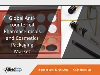 Anti-counterfeit Pharmaceuticals and Cosmetics Packaging Market 2014-2020