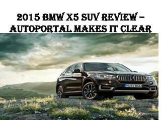 2015 BMW X5 SUV review – AutoPortal makes it clear