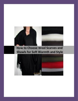 How to Choose Wool Scarves and Shawls for Soft Warmth and Style