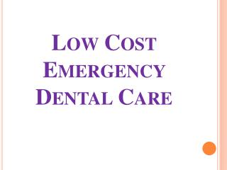 Low Cost Emergency Dental Care