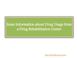 Some Information about Drug Usage from a Drug Rehabilitation Center