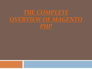 The Complete Overview Of Magento PHP