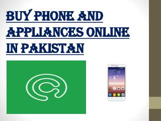 Buy Phone and appliances Online in Pakistan