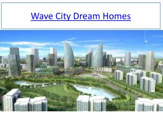 Wave City Dream Homes in Ghaziabad