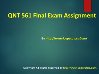 QNT 561 Final Exam - Assignment