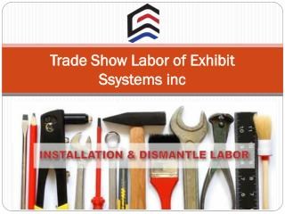 Trade Show Labor of Exhibit Ssystems inc