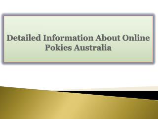 Detailed Information About Online Pokies Australia