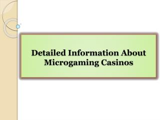 Detailed Information About Microgaming Casinos