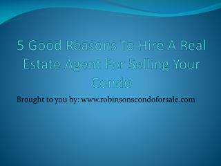 5 Good Reasons To Hire A Real Estate Agent For Selling Your Condo