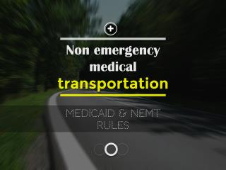 Medicaid Rules and Non Emergency Medical Transportation