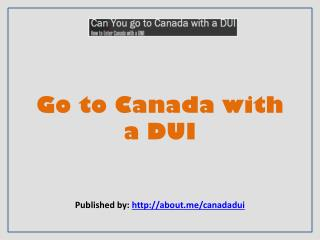 Go to Canada With a DUI