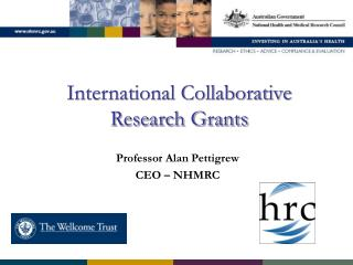International Collaborative  Research Grants