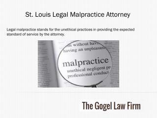 St. Louis Legal Malpractice Attorney - The Gogel Law Firm.pptx