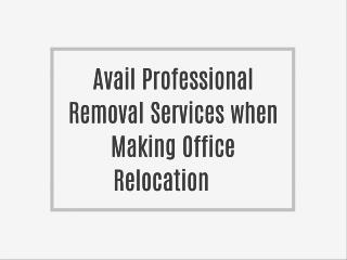 Avail Professional Removal Services when Making Office Relocation
