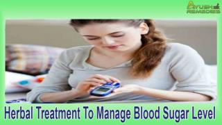 Herbal Treatment To Manage Blood Sugar Level Naturally