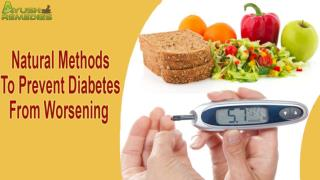 Natural Methods To Prevent Diabetes From Worsening
