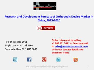 Research and Development Forecast of Orthopedic Device Market in China, 2015-2020