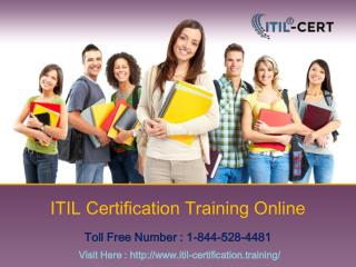 ITIL Certification Training Online  : 1-844-528-4481