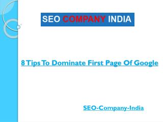 8 Tips To Dominate First Page Of Google
