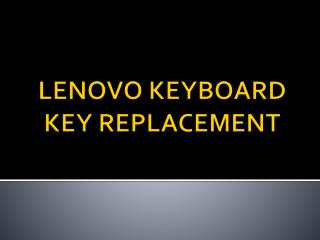 LENOVO KEYBOARD KEY REPLACEMENT