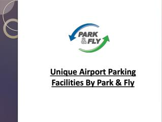 Unique Airport Parking Facilities by Park & Fly