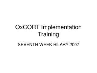 OxCORT Implementation Training