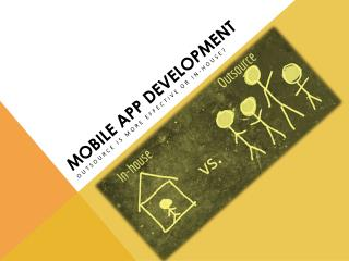 Mobile App Development: Outsource is more effective or In-house