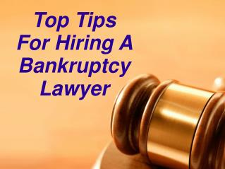 Top Tips For Hiring A Bankruptcy Lawyer