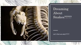 Why do we see snakes in dreams?