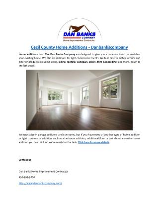 Cecil County Home Additions - Danbankscompany