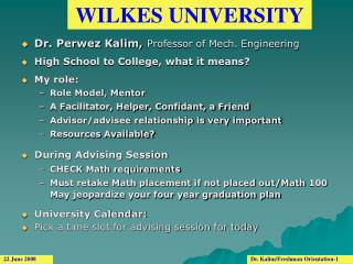Dr. Perwez Kalim, Professor of Mech. Engineering  High School to College, what it means  My role:  Role Model, Mentor A