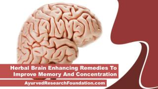 Herbal Brain Enhancing Remedies To Improve Memory And Concentration
