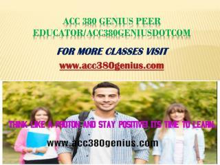 ACC 380 Genius Peer Educator/acc380geniusdotcom
