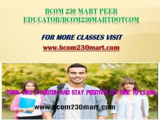 BCOM 230 Mart Peer Educator/bcom230martdotcom