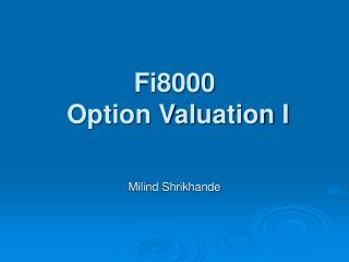 Fi8000  Option Valuation I