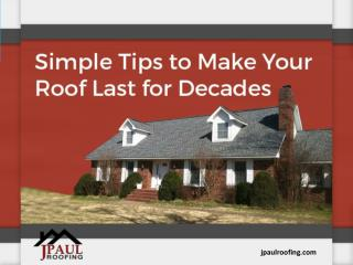 Easy Tips to Take Care of Your Roof – Read Now!