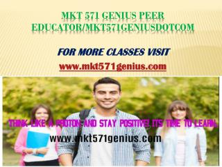 MKT 571 Genius Peer Educator/mkt571geniusdotcom