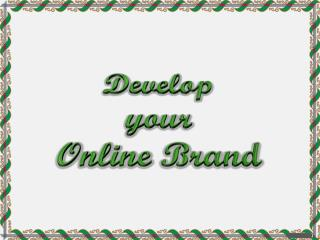 Develop your Online Brand
